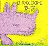 El rinoceronte peludo. Ediciones B