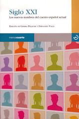 Gemma Pellicer y Fernando Valls (Ed), Siglo XXI, Los nuevos nombres del cuento español actual