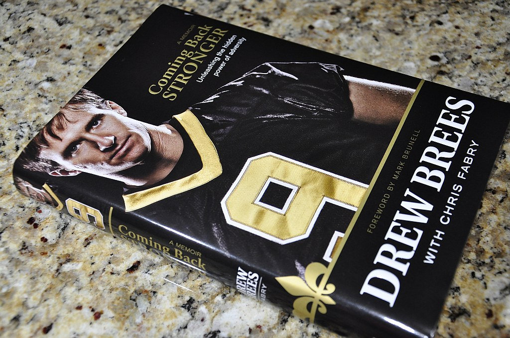 Drew Brees - Coming Back Stronger (Xmas present from baby sister Moni)