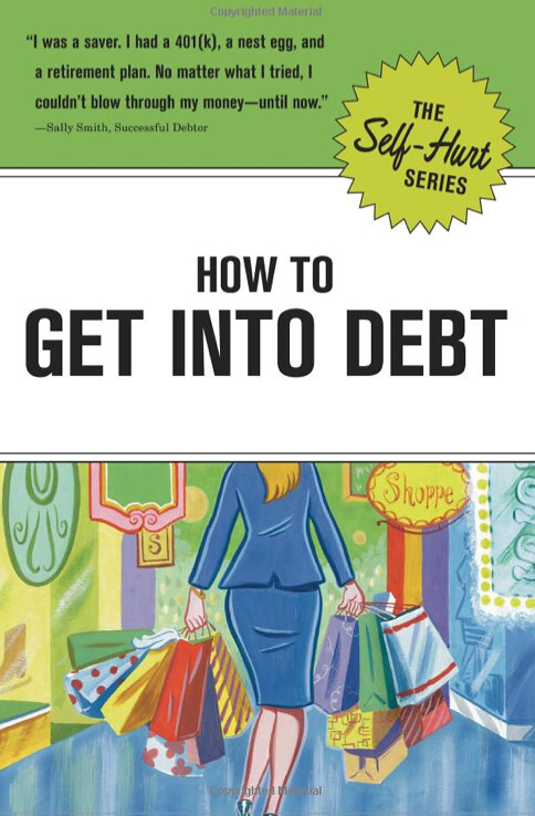 How to Get Into Debt