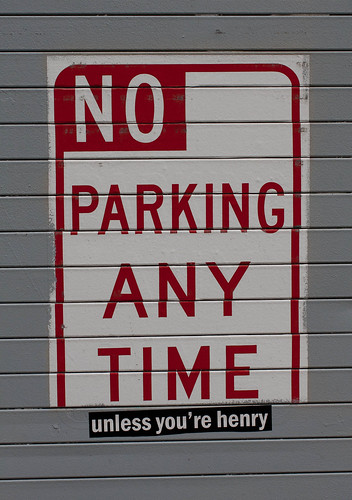 No Parking Any Time unless you're henry