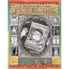 Picture This, a book by Lynda Barry.