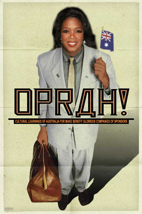 OPRAH! Cultural Learnings of Australia for Make Benefit Glorious Companies of Sponsors