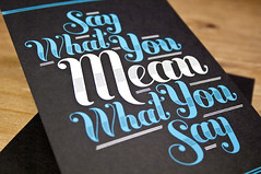 Say What You Mean, Mean What You Say (55His.com) Tags: blue white print typography ross moody quote postcard type script blac buttermilk saywhatyoumean meanwhatyousay jessicahisch