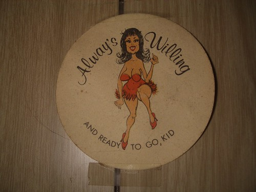 "Creepy ""Always Willing"" coaster"