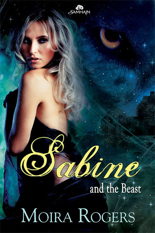 May 3rd 2011 by Samhain Publishing     Sabine (...and the Beast #1) by Moira Rogers