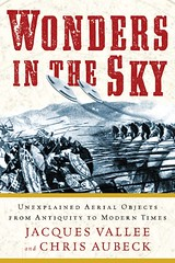 Wonders in the Sky Unexplained Aerial Objects from Antiquity to Modern Times