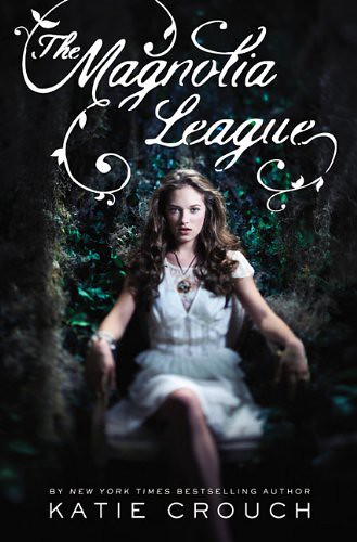 May 3rd 2011 by Poppy     The Magnolia League (The Magnolia League #1) by Katie Crouch