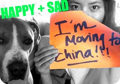 moving to china! I'm happy and sad...