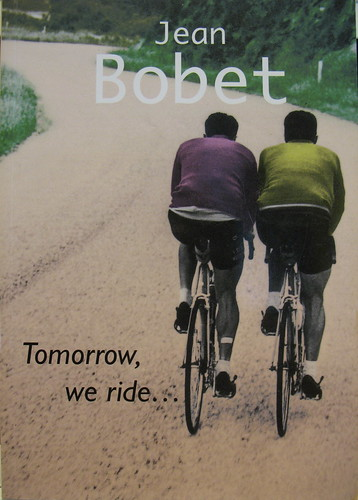 Tomorrow, we ride   by Jean Bobet