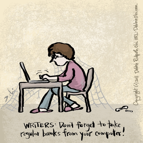 Writers: Don't forget to take regular breaks from your computer