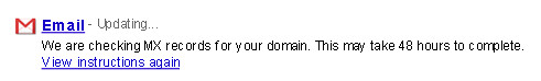 Google Apps is checking MX records of your domain, which can take 24-48 hours - blankpixels.com