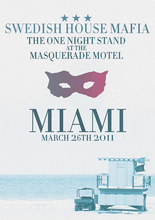 The One Night Stand At The Masquerade Motel Feat. Swedish House Mafia Plus Special Guests@ TBA  Miami FL