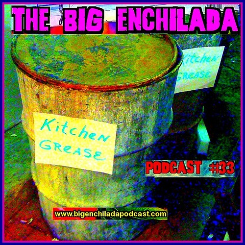 PODCAST 33: KITCHEN GREASE