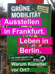 Ausstellen in Frankfurt. Leben in Berlin. Plakat der Grünen digital überklebt.
