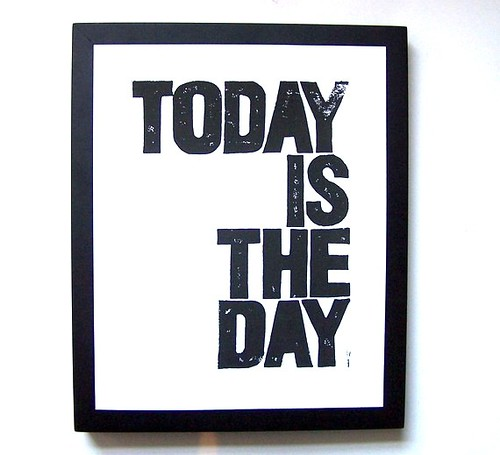 1_Today is the Day poster by thebigharumph - Etsy print