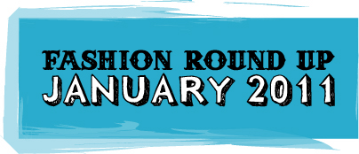 Fashion Round Up: January 2011