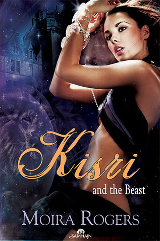 June 21st 2011 by Samhain Publishing      Kisri (...and the Beast #2) by Moira Rogers