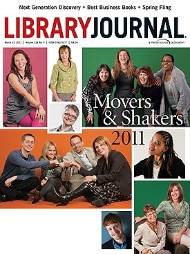 2011 Library Journal Movers and Shakers - 3/15/11