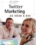 Twitter Marketing: An Hour a Day - by Hollis Thomases