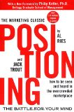 Positioning: The Battle for Your Mind - by Al Ries, Jack Trout