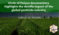 Circle of Poison documentary highlights the deadly impact of the global pesticide industry (HopeGirl587) Tags: circle deadly documentary global highlights impact industry pesticide poison