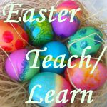 Easter Teach/Learn Blogging Carnival