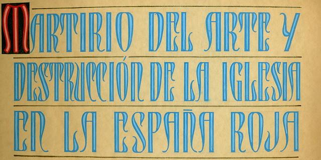 """Título del Álbum de Pelayo Mas """"Martirio del arte y destrucción de la Iglesia en la España Roja"""". Causa de los mártires de la persecución religiosa en Toledo"""