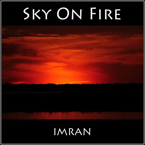 Cold Beautiful Sky On Fire - IMRAN™ — 400+ Views! by ImranAnwar