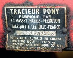 Massey - Harris - Ferguson, tracteur Pony type 820 (France, 1957 - 1959) (Cletus Awreetus) Tags: france rhne pony harris agriculture ferguson tracteur massey montsdulyonnais plaquesignaltique plaqueconstructeur