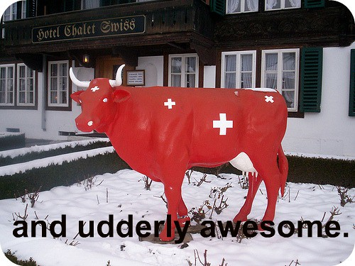 udderly awesome
