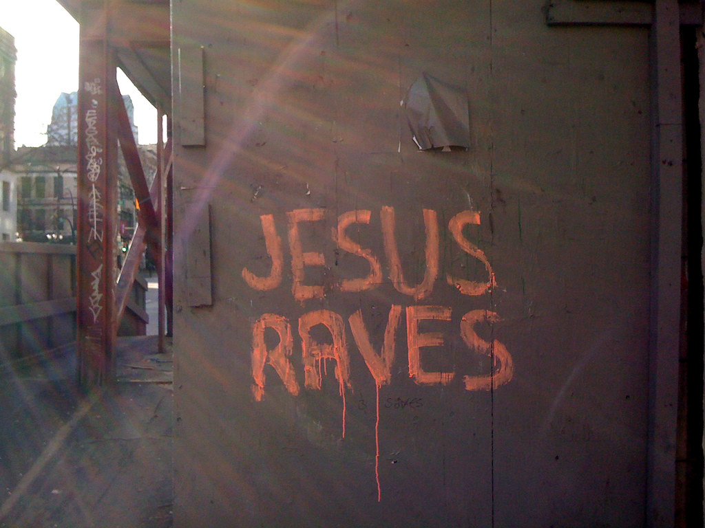 Jesus raves (& saves)