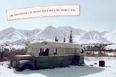 (liberationinadream) Tags: bus alaska fear wilderness fairbanks magicbus postsecret intothewild chrismccandless