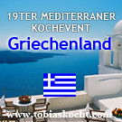 19ter mediterraner Kochevent - GRIECHENLAND - tobias kocht! - 10.04.2011-10.05.2011