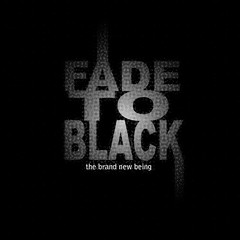 Fade To Blacks_the brand new being