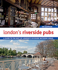 Londons Riverside Pubs (Books on London) Tags: londonriversidepubs riversidepubsinlondon pubsnexttotheriverthames riverthamespubs riversidewateringholes booksonlondonrangeofguideenglandscapital