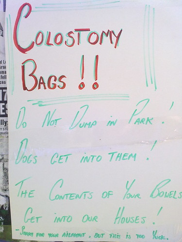 COLOSTOMY BAGS!! DO NOT DUMP IN PARK! DOGS GET INTO THEM! THE CONTENTS OF YOUR BOWELS GET INTO OUR HOUSES! -SORRY FOR YOUR AILMENT, BUT THIS IS TOO YUCK.