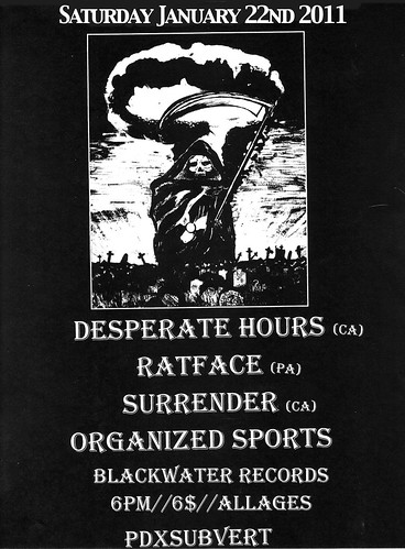 1/22/11 DesperateHours/Ratface/Surrender/OrganizedSports