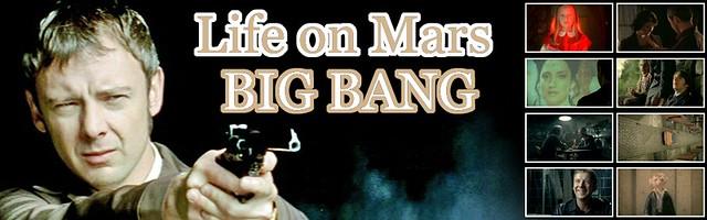 Life on Mars Big Bang.