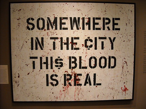 Somewhere in the city, this blood is real by Rex Dingler