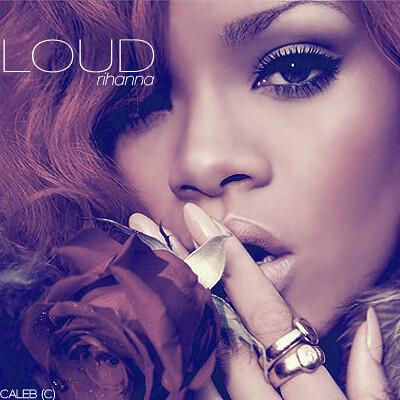 Rihanna - Loud by [Caleb Creations]