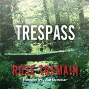 Trespass By Rose Tremain Audiobook Review 171 Devourer Of border=