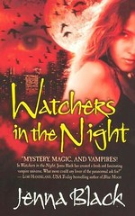 October 31st 2006 by Tor Paranormal Romance    Watchers in the Night (The Guardians of the Night #1) by Jenna Black