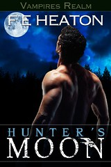 February 22nd 2011    Hunter's Moon (Vampires Realm #9) by Felicity E. Heaton