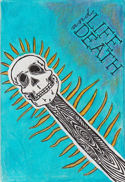Life and Death (collaboration with Mike Kline)