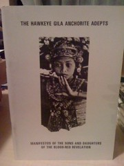 The Hawkeye Gila Anchorite Adepts: Manifestos of the Sons and Daughters of the Blood-Red Revelation, n/a