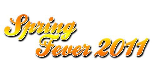 Spring Fever 2011