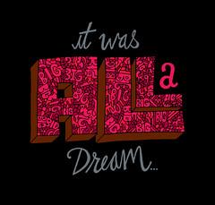 20110310 it was all a dream... (Chris Piascik) Tags: lyrics pattern hiphop lettering rap notoriousbig handdrawntype christopherwallace ripbiggie