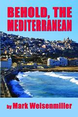 Behold, The Mediterranean