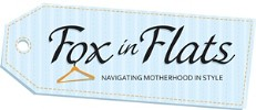 Fox in Flats. Navigating motherhood in style.